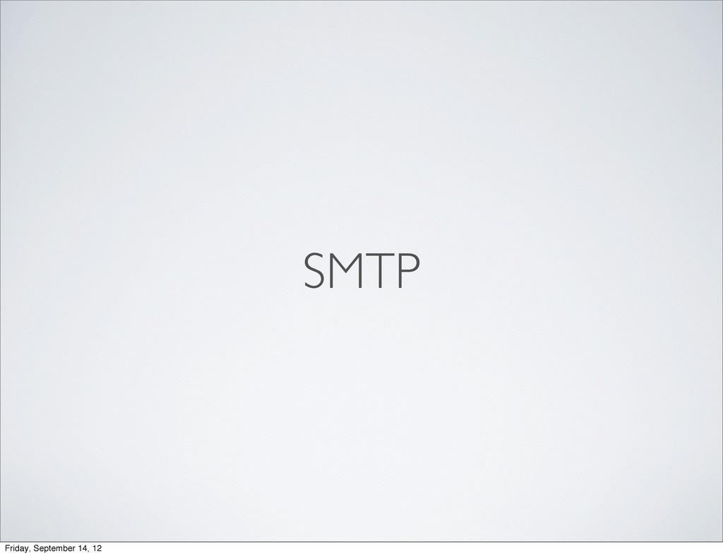 SMTP Friday, September 14, 12