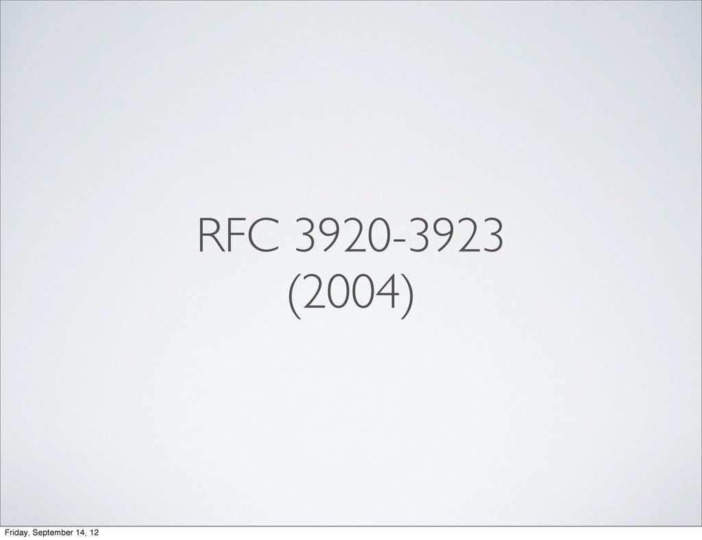RFC 3920-3923 (2004) Friday, September 14, 12