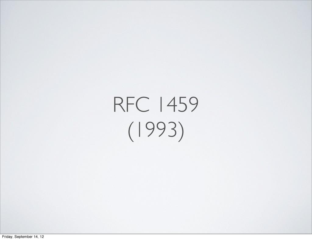 RFC 1459 (1993) Friday, September 14, 12