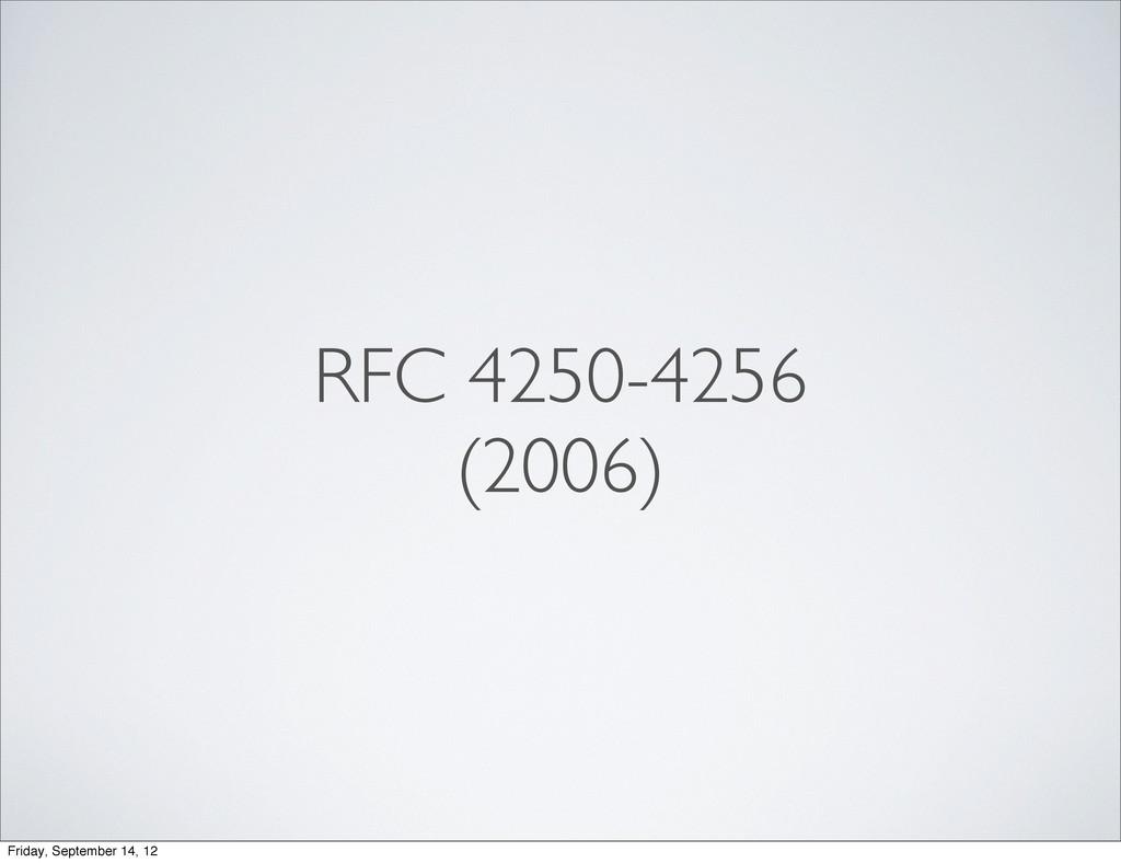 RFC 4250-4256 (2006) Friday, September 14, 12