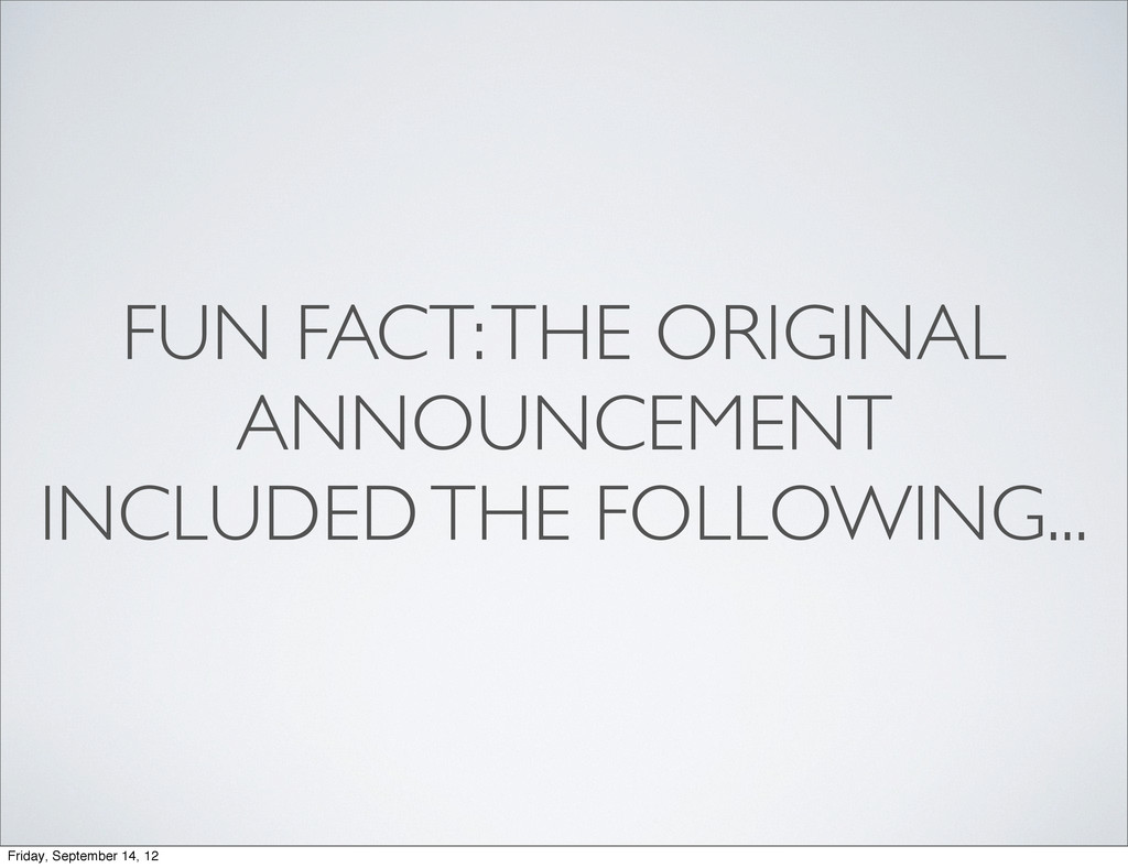 FUN FACT: THE ORIGINAL ANNOUNCEMENT INCLUDED TH...