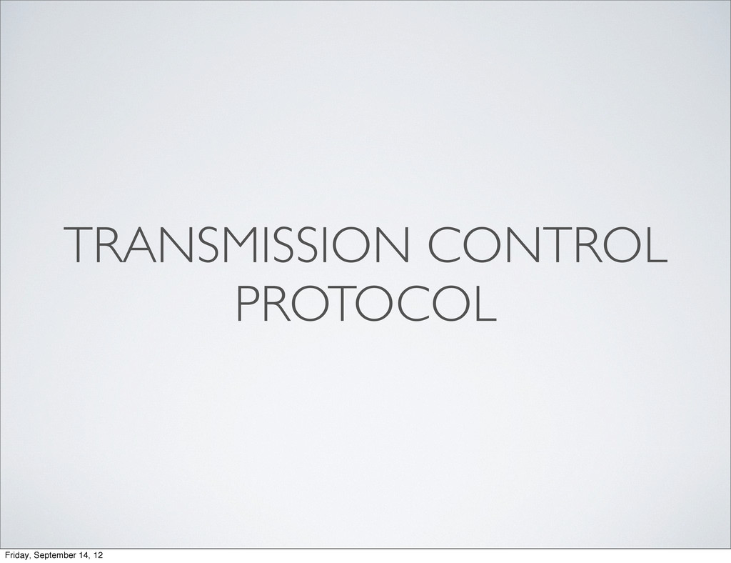 TRANSMISSION CONTROL PROTOCOL Friday, September...