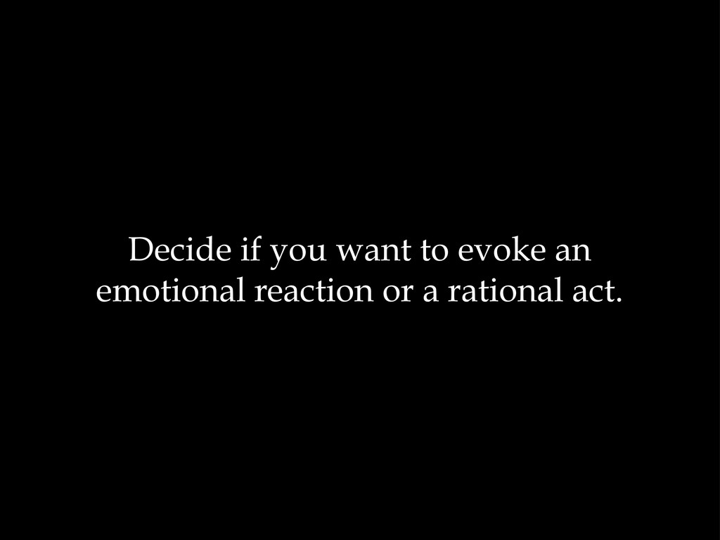 Decide if you want to evoke an emotional reacti...