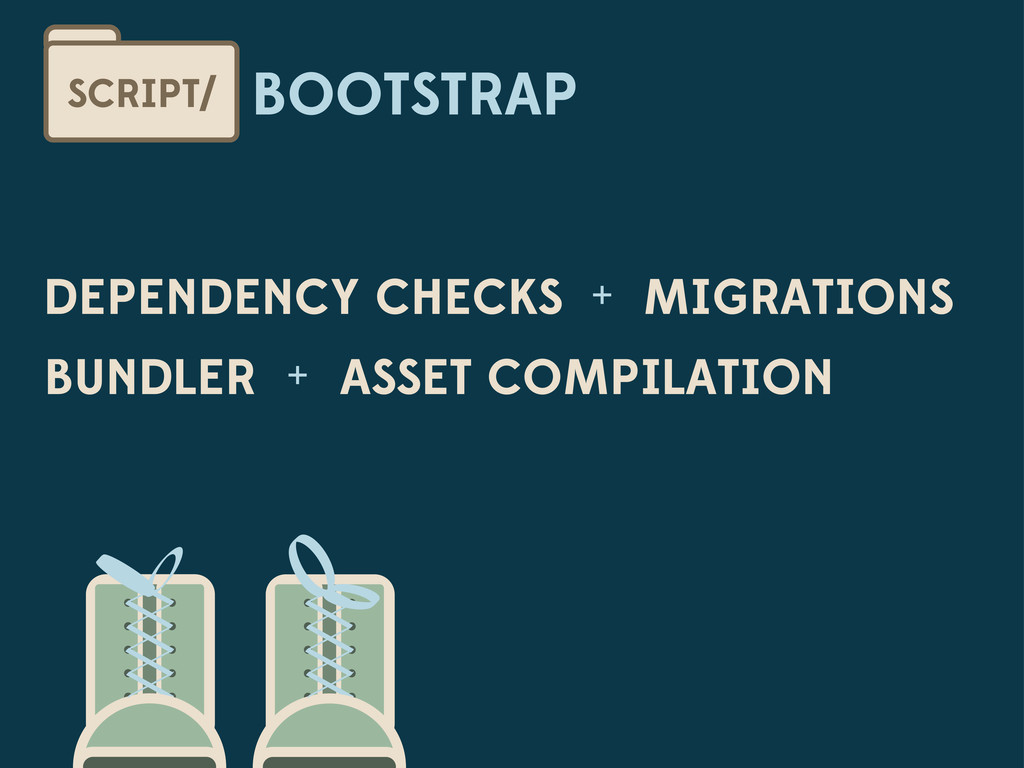 BOOTSTRAP SCRIPT/ DEPENDENCY CHECKS + MIGRATION...