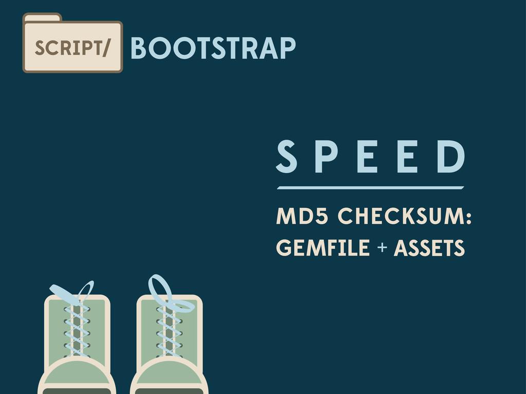 BOOTSTRAP SCRIPT/ S P E E D MD5 CHECKSUM: GEMFI...