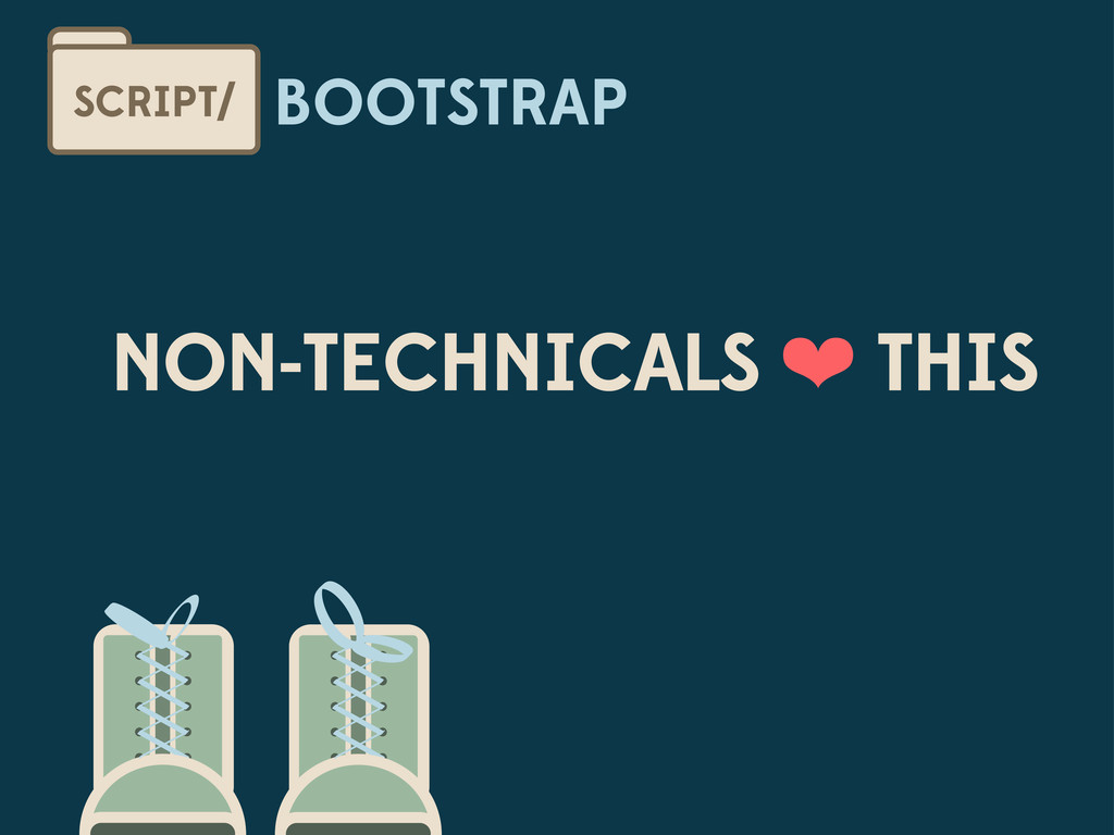BOOTSTRAP SCRIPT/ NON-TECHNICALS ❤ THIS