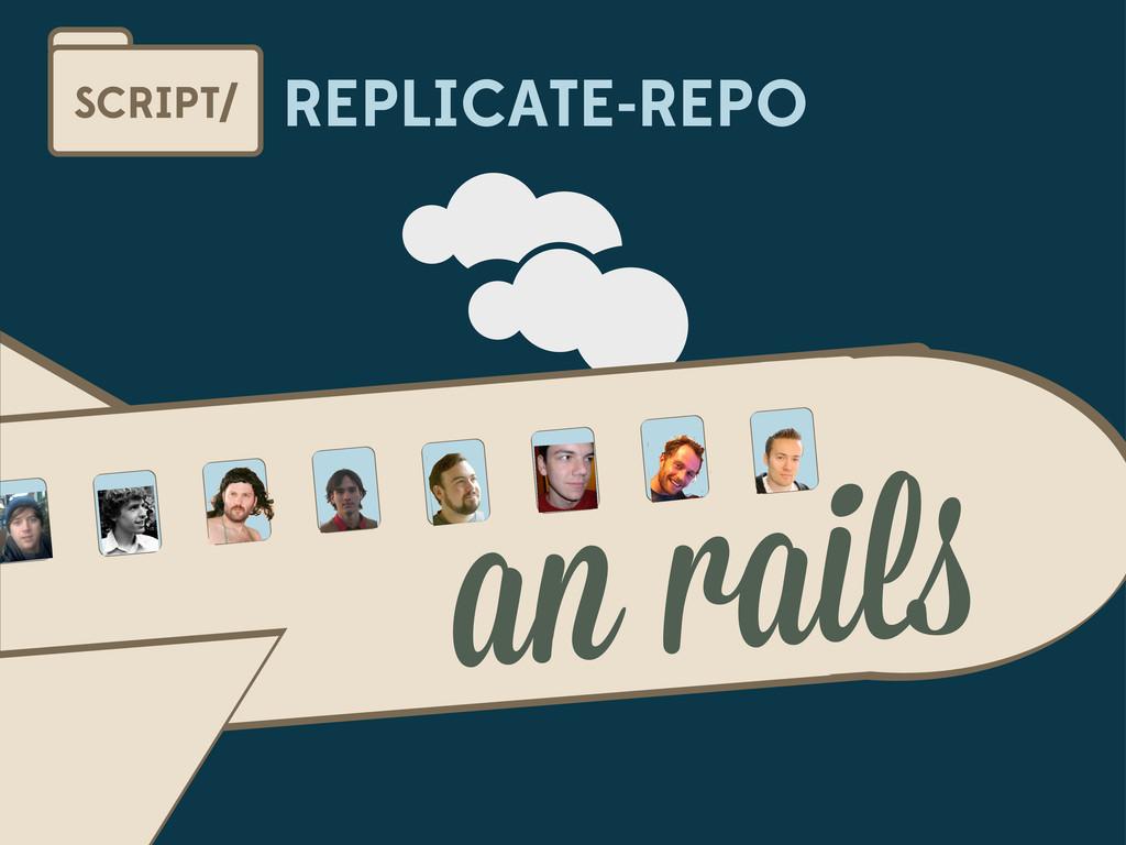 REPLICATE-REPO SCRIPT/ an rail