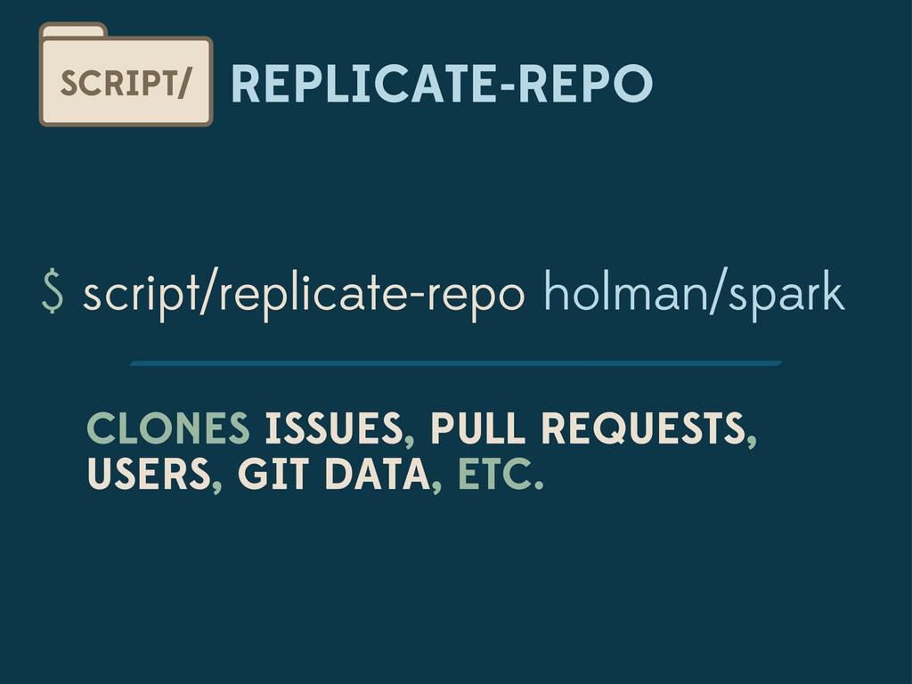 REPLICATE-REPO SCRIPT/ $ script/replicate-repo ...