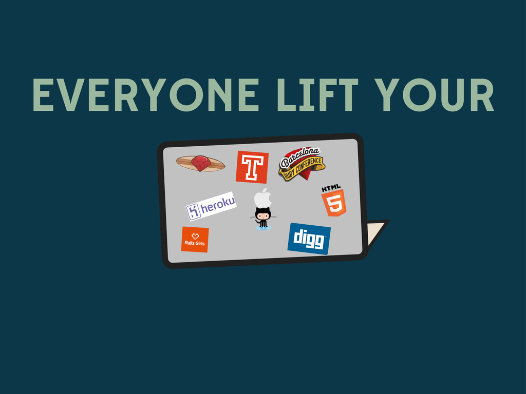 EVERYONE LIFT YOUR 