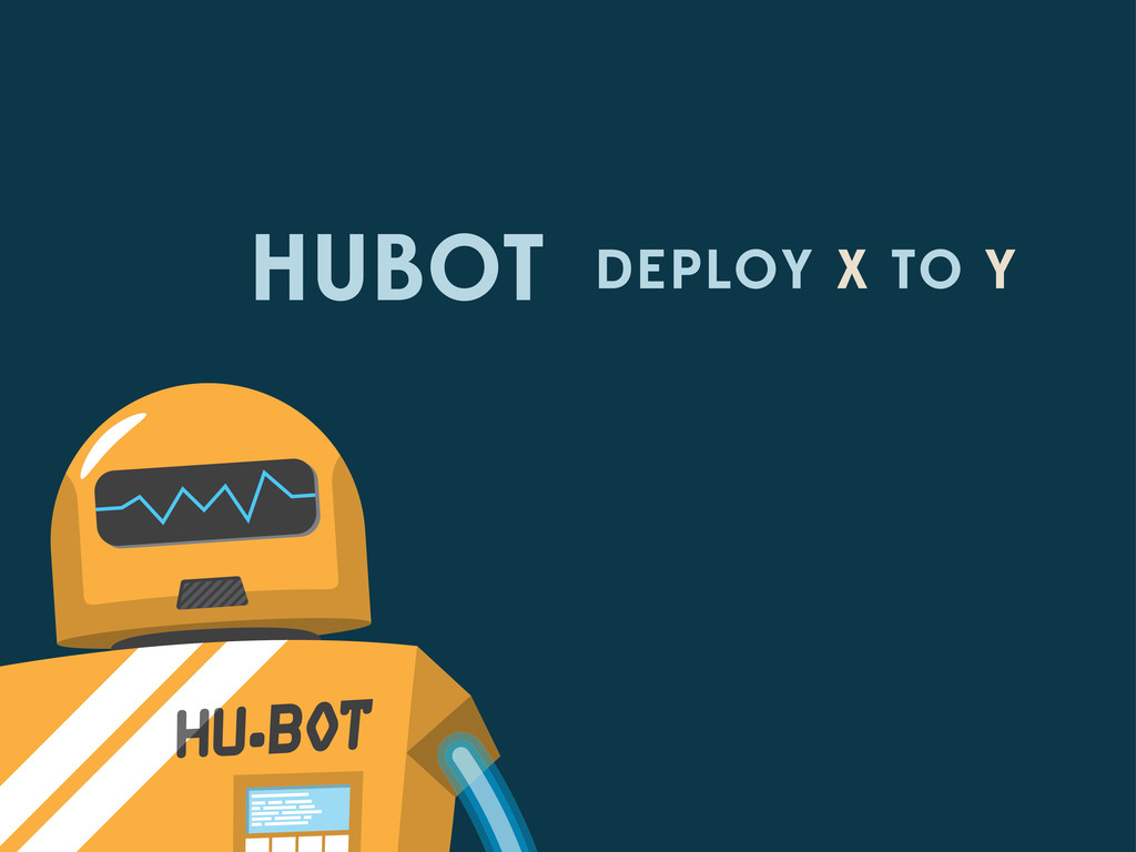 HUBOT DEPLOY X TO Y