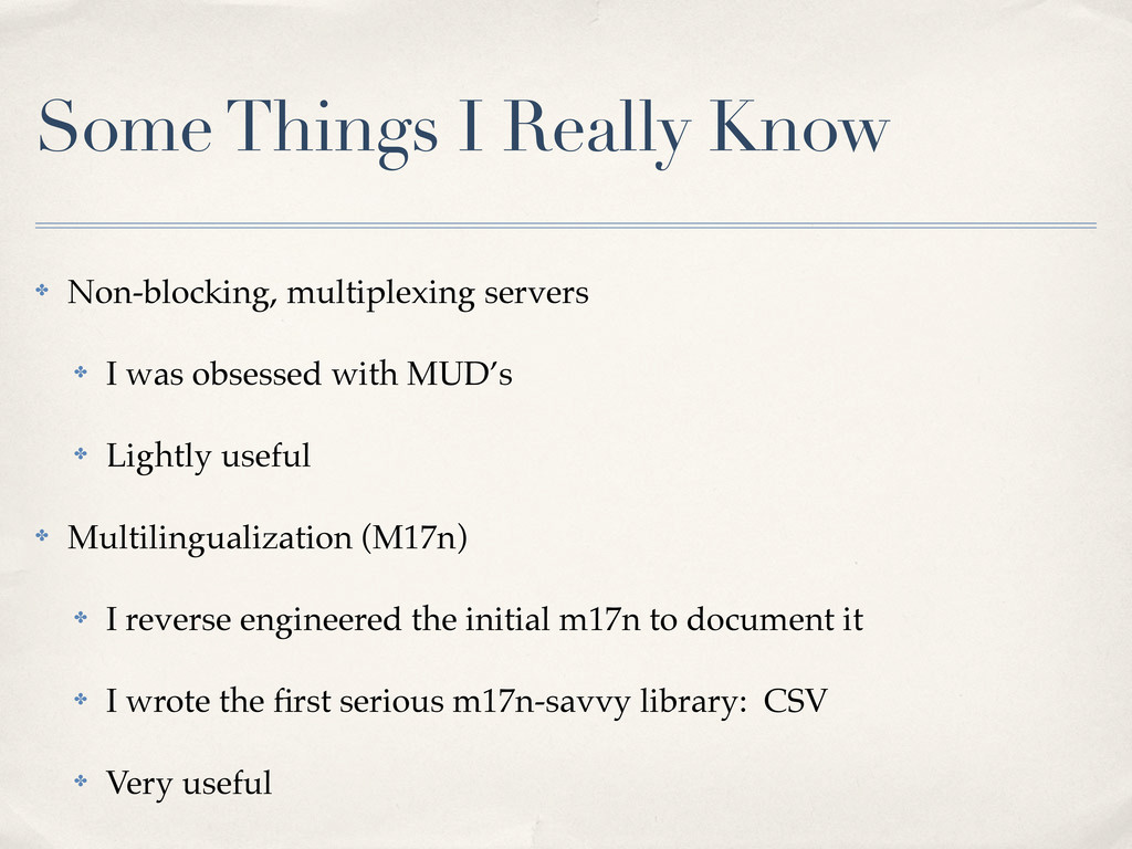 Some Things I Really Know ✤ Non-blocking, multi...