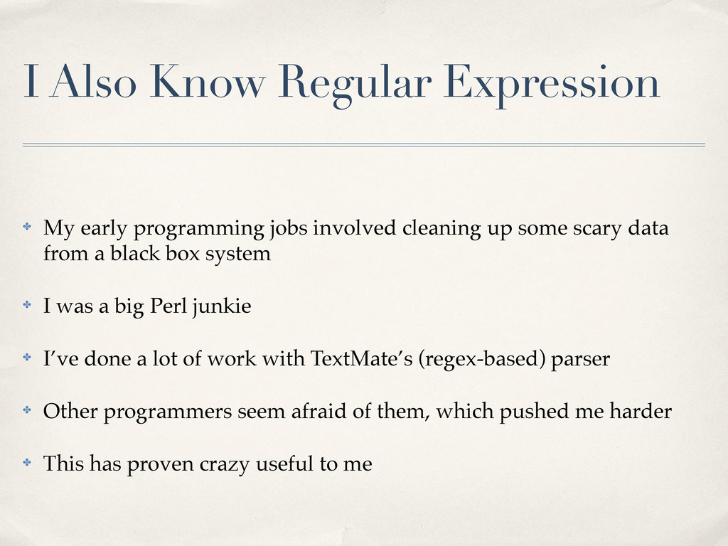 I Also Know Regular Expression ✤ My early progr...