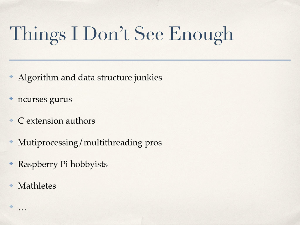 Things I Don't See Enough ✤ Algorithm and data ...