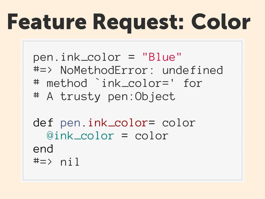 """Feature Request: Color pen.ink_color = """"Blue"""" #..."""