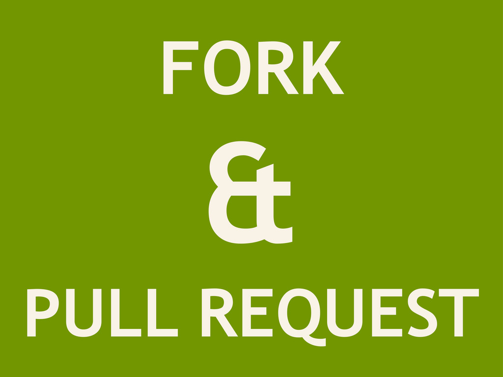 FORK & PULL REQUEST