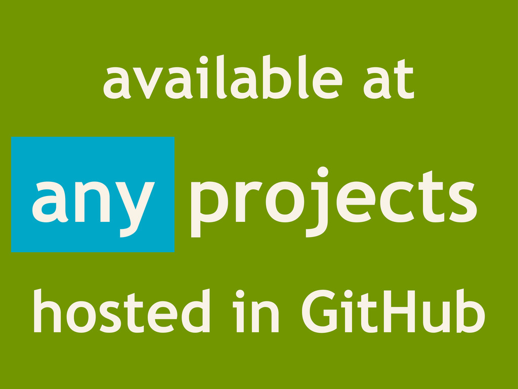 any projects any available at hosted in GitHub