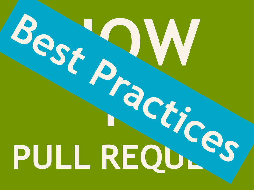 HOW TO PULL REQUEST Best Practices