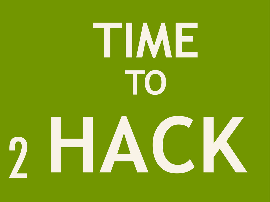 TIME TO HACK 2