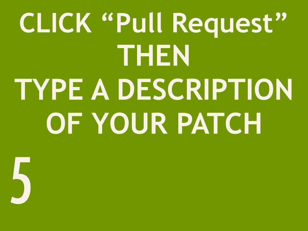 """CLICK """"Pull Request"""" THEN TYPE A DESCRIPTION OF..."""