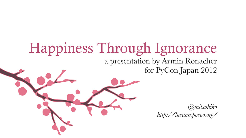 Happiness Through Ignorance a presentation by A...