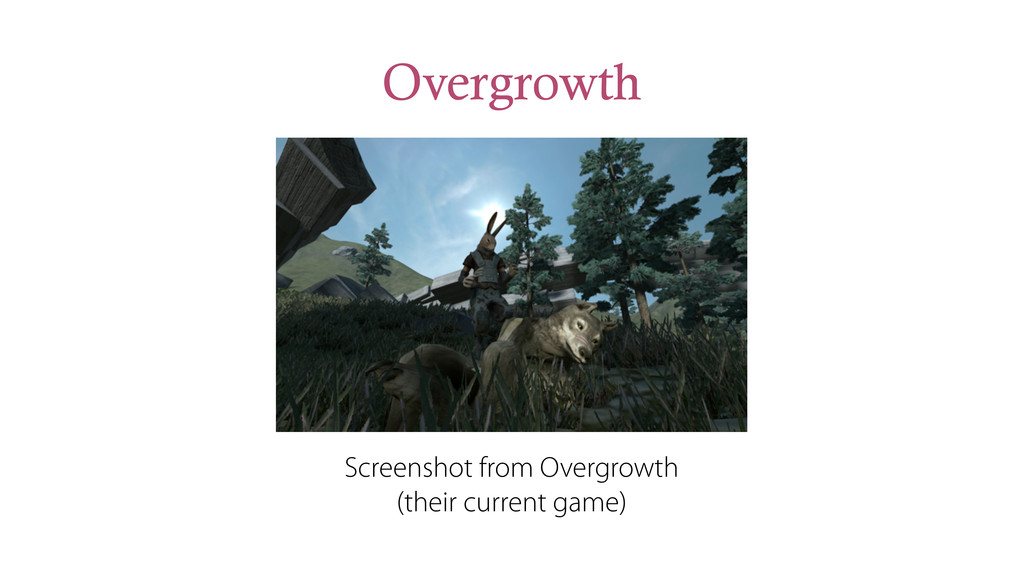 Overgrowth Screenshot from Overgrowth (their cu...