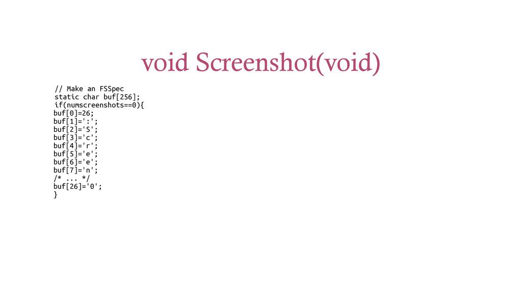 void Screenshot(void) // Make an FSSpec static ...