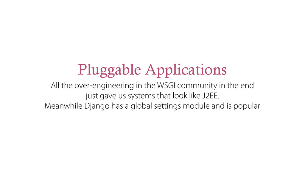 Pluggable Applications All the over-engineering...