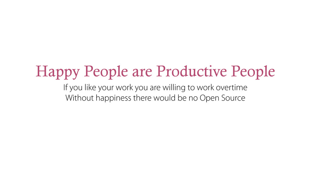 Happy People are Productive People If you like ...