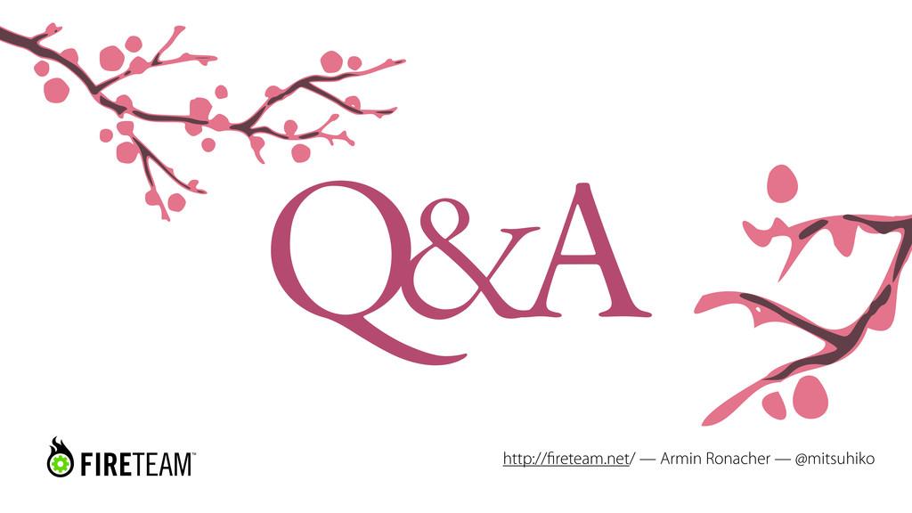 Q&A http://fireteam.net/ — Armin Ronacher — @mit...