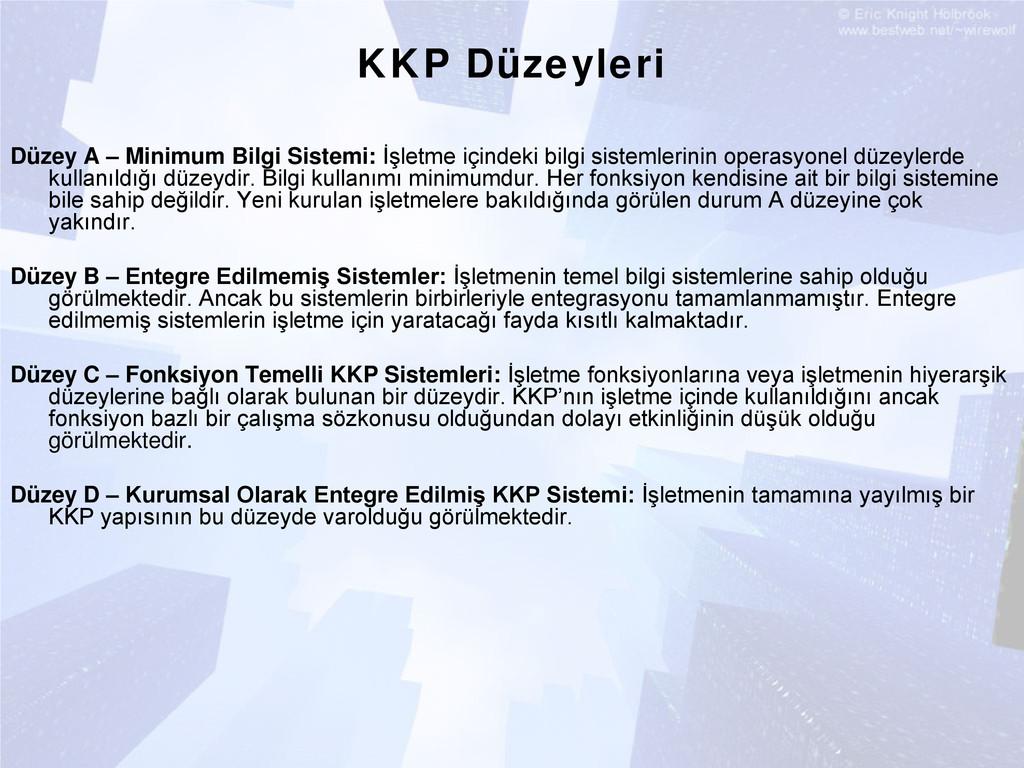 KKP Düzeyleri Düzey A – Minimum Bilgi Sistemi: ...