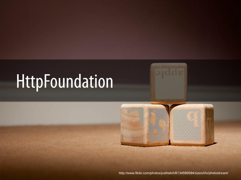 HttpFoundation http://www.flickr.com/photos/jus...
