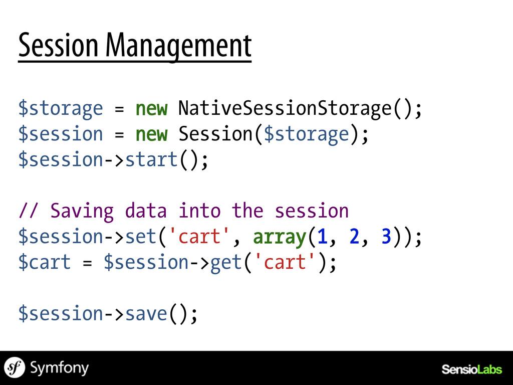 $storage = new NativeSessionStorage(); $session...