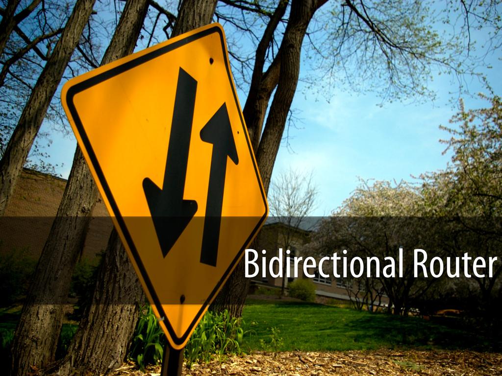 Bidirectional Router