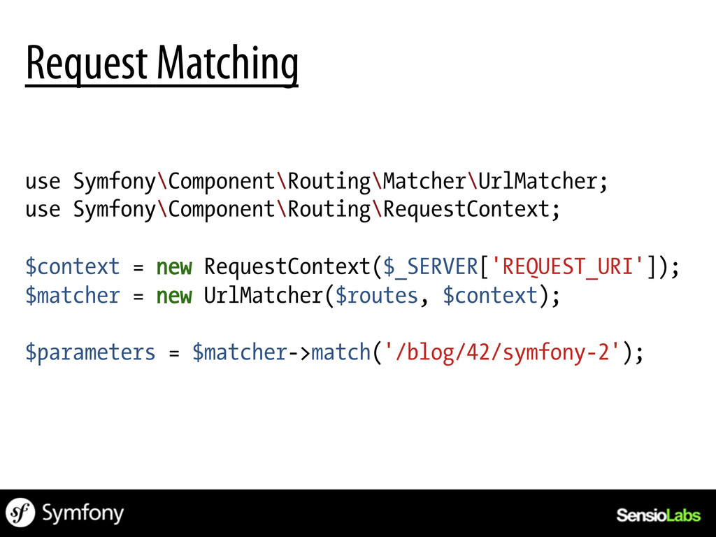 use Symfony\Component\Routing\Matcher\UrlMatche...