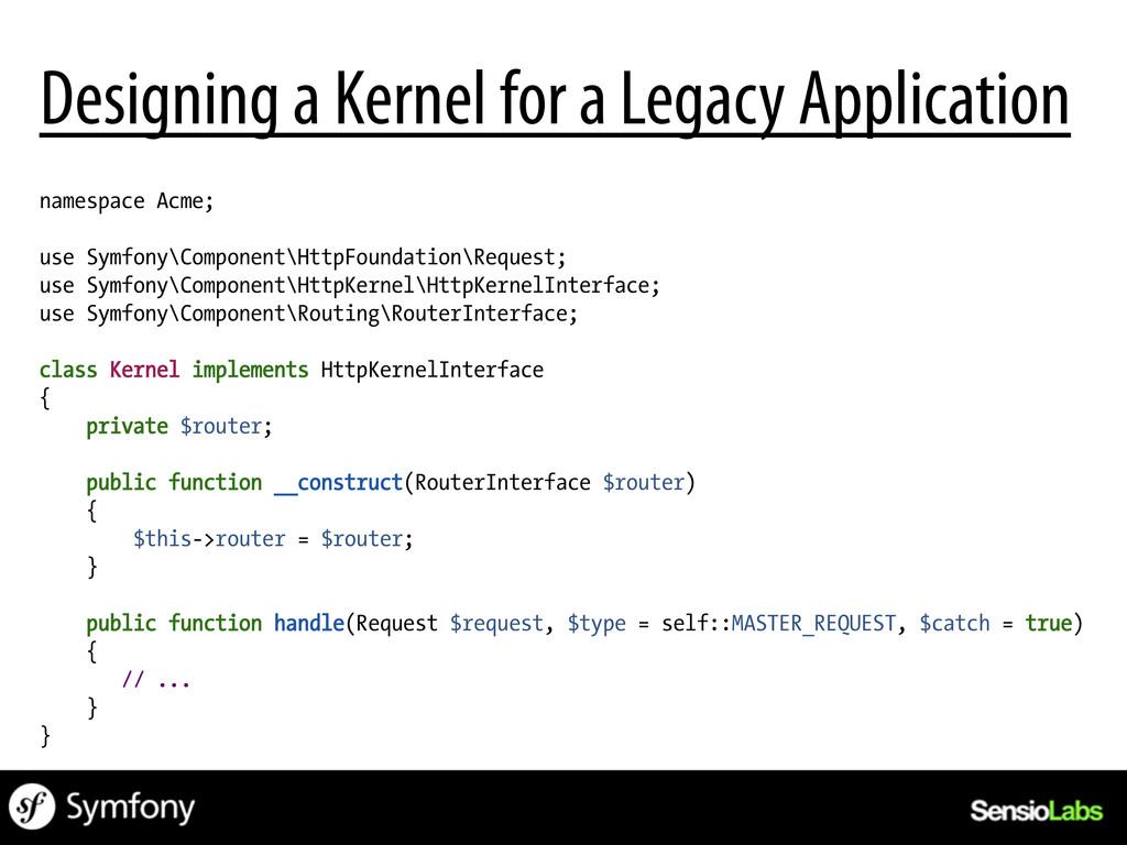 namespace Acme; use Symfony\Component\HttpFound...