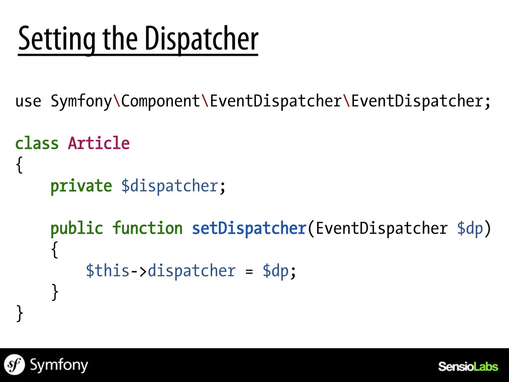 Setting the Dispatcher use Symfony\Component\Ev...