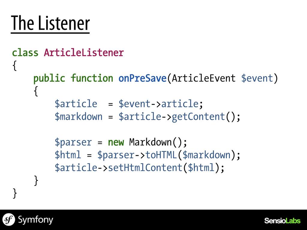 The Listener class ArticleListener { public fun...