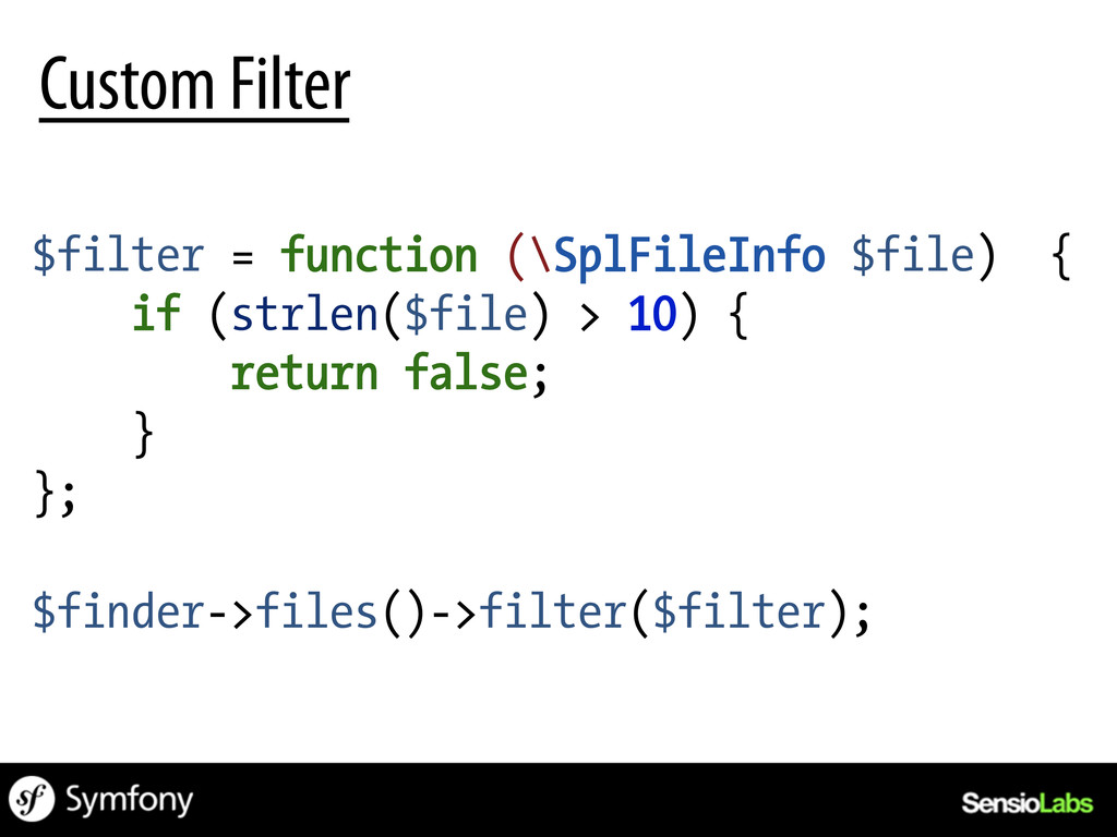 $filter = function (\SplFileInfo $file) { if (s...