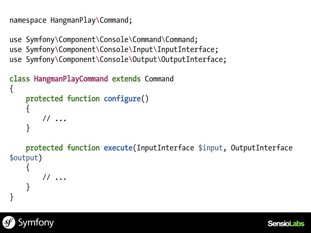 namespace HangmanPlay\Command; use Symfony\Comp...