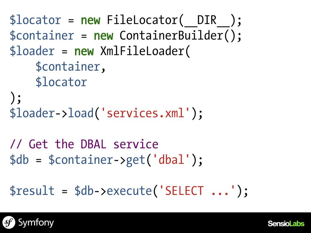 $locator = new FileLocator(__DIR__); $container...