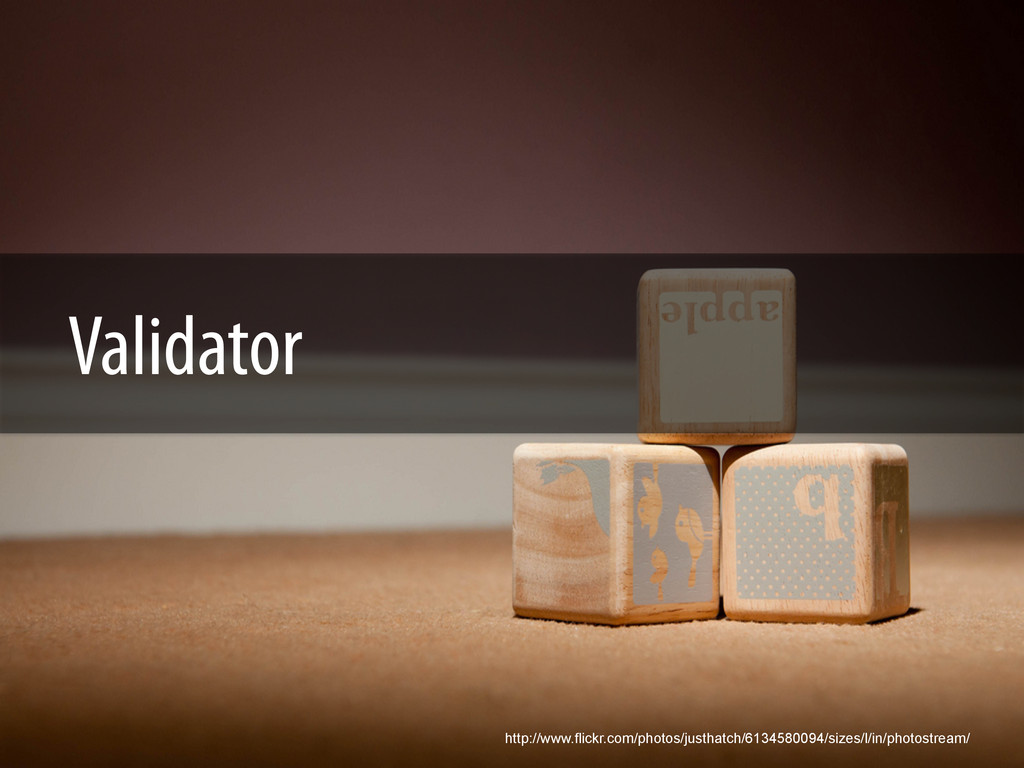 Validator http://www.flickr.com/photos/justhatc...