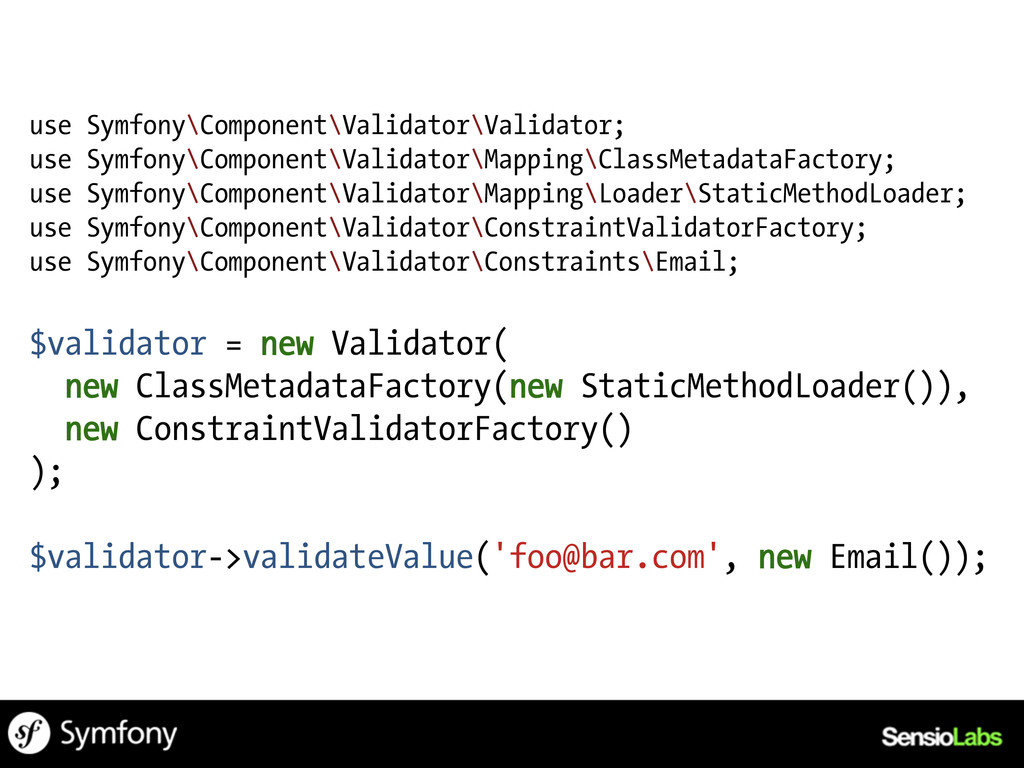 use Symfony\Component\Validator\Validator; use ...