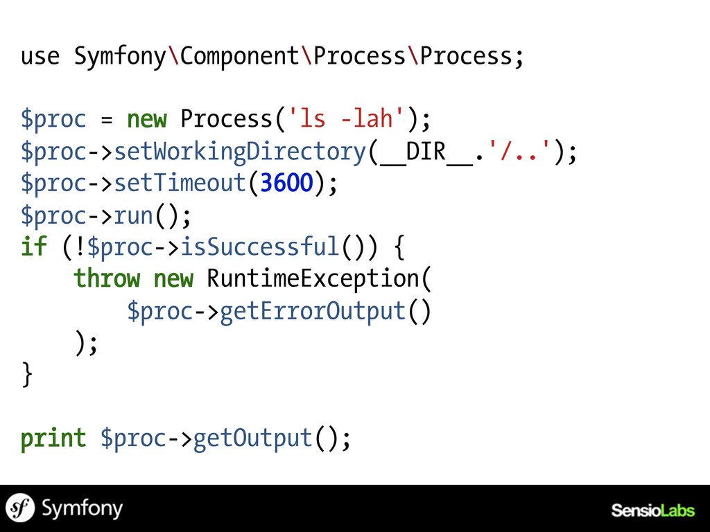use Symfony\Component\Process\Process; $proc = ...