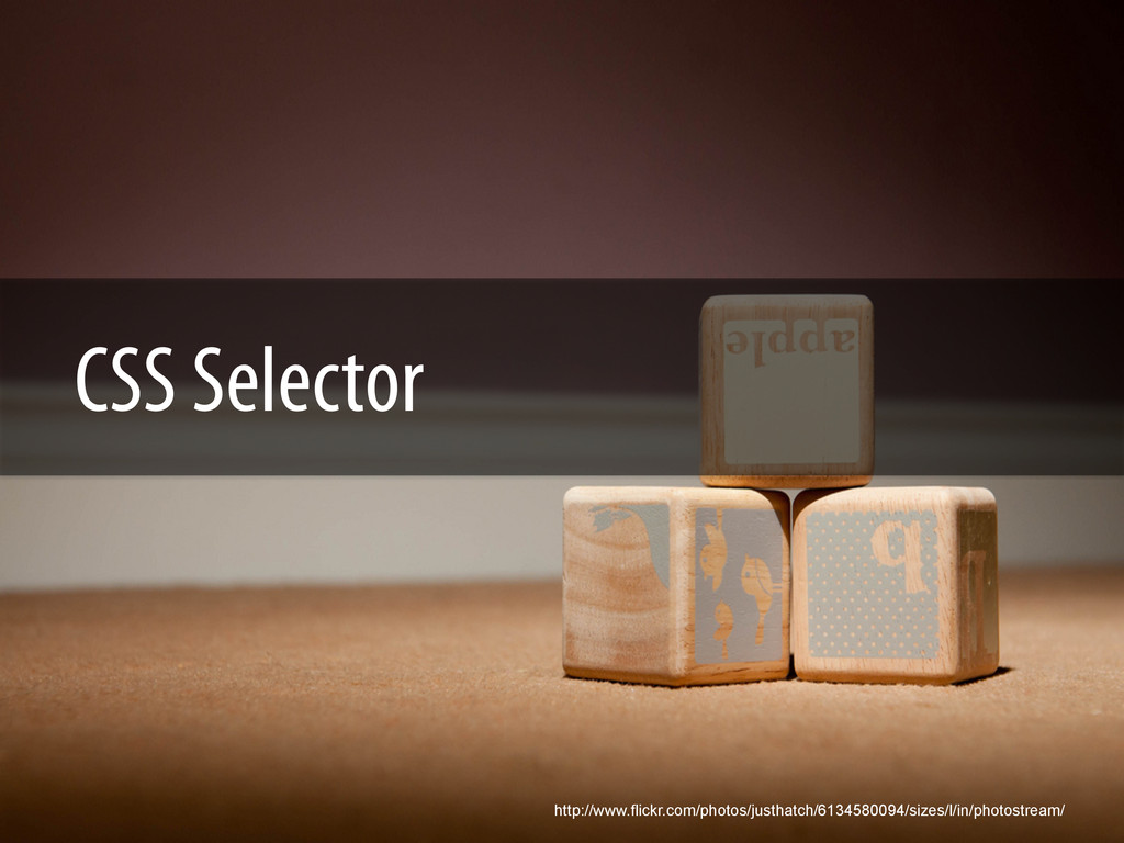 CSS Selector http://www.flickr.com/photos/justh...