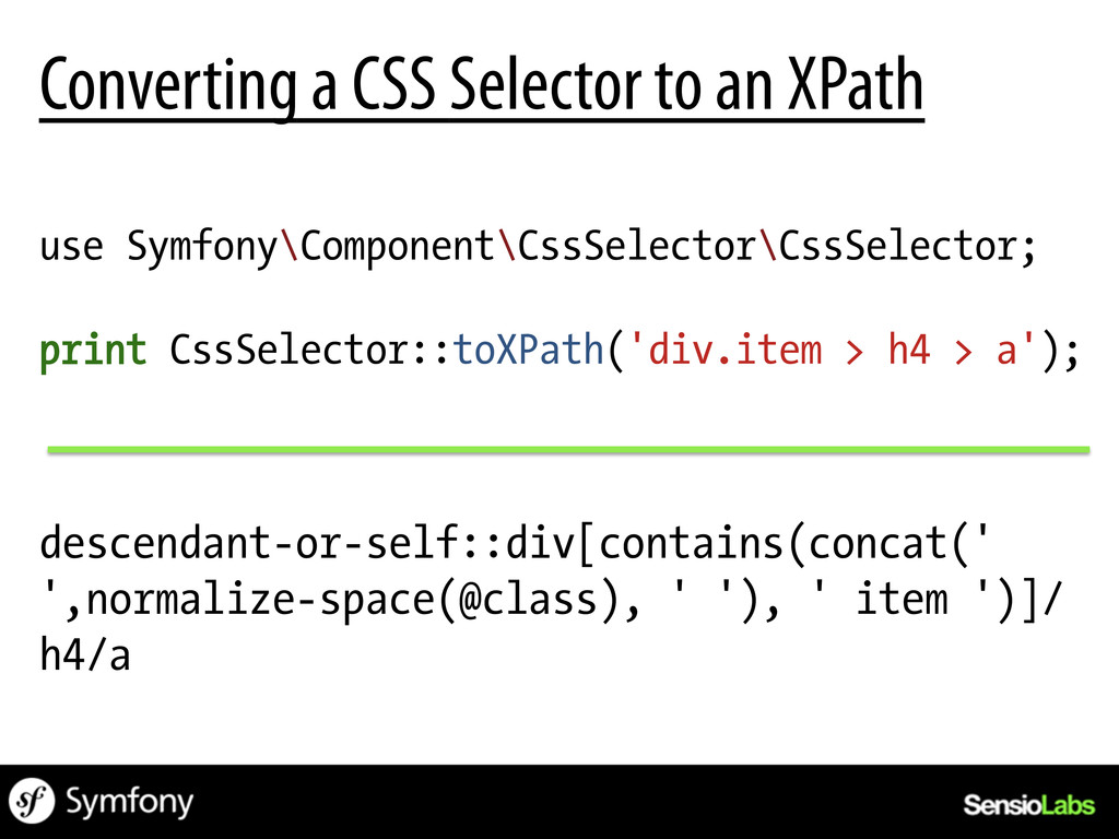 use Symfony\Component\CssSelector\CssSelector; ...