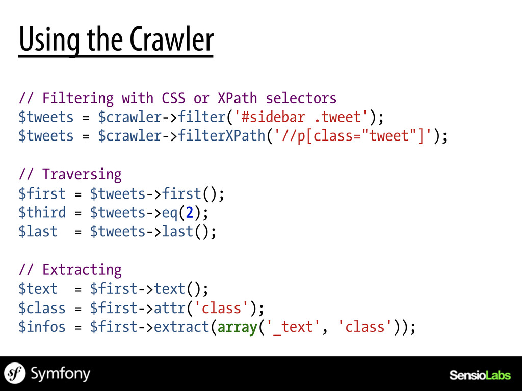 // Filtering with CSS or XPath selectors $tweet...