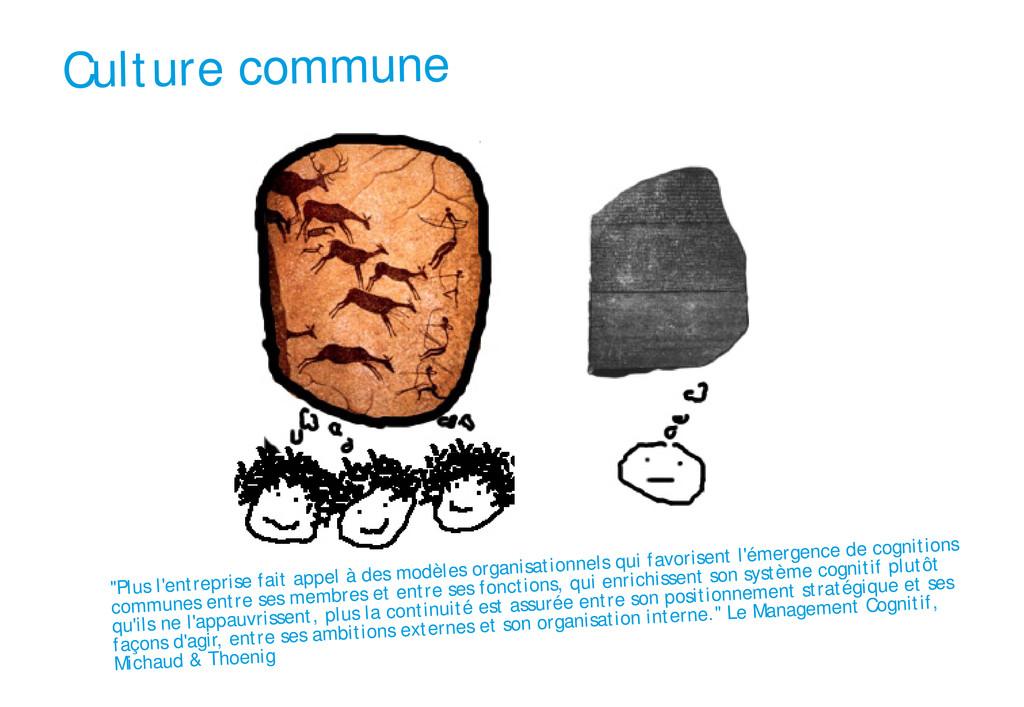 """Culture commune """"Plus l'entreprise fait appel à..."""
