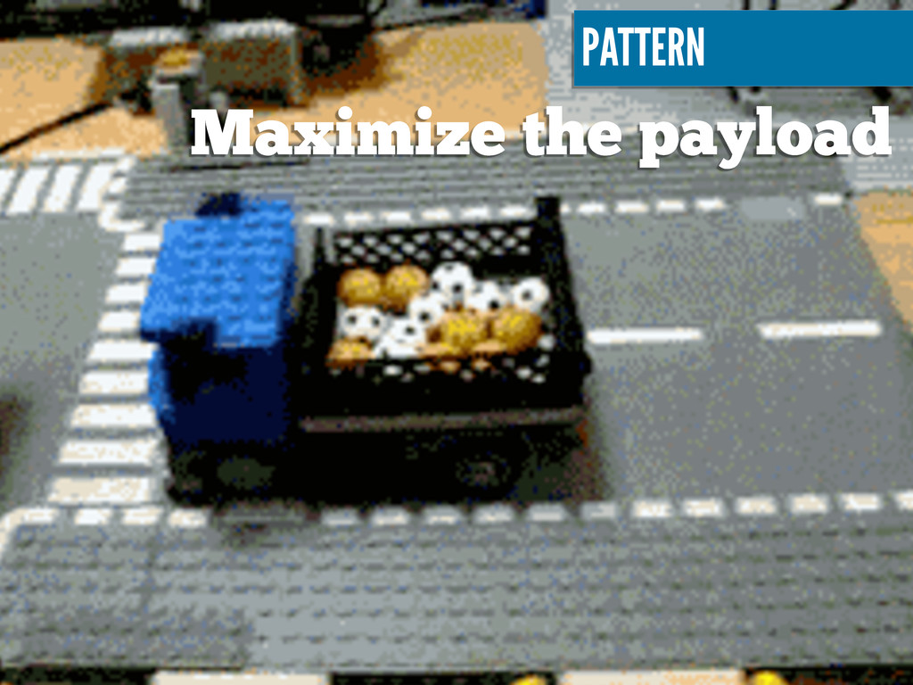 Maximize the payload PATTERN