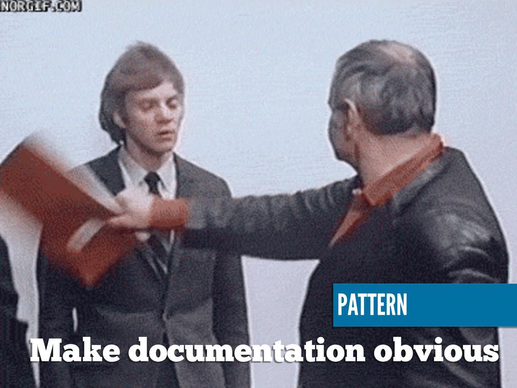 Make documentation obvious PATTERN