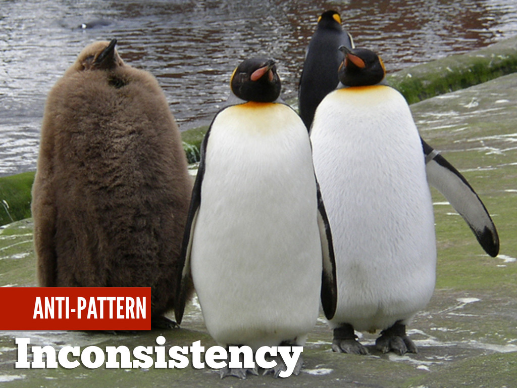 Inconsistency ANTI-PATTERN